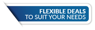 Flexible Deals to suit your needs